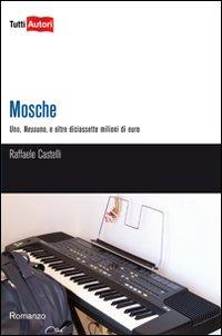 Mosche (che succede se uno ha tanti soldi e non lo sa)