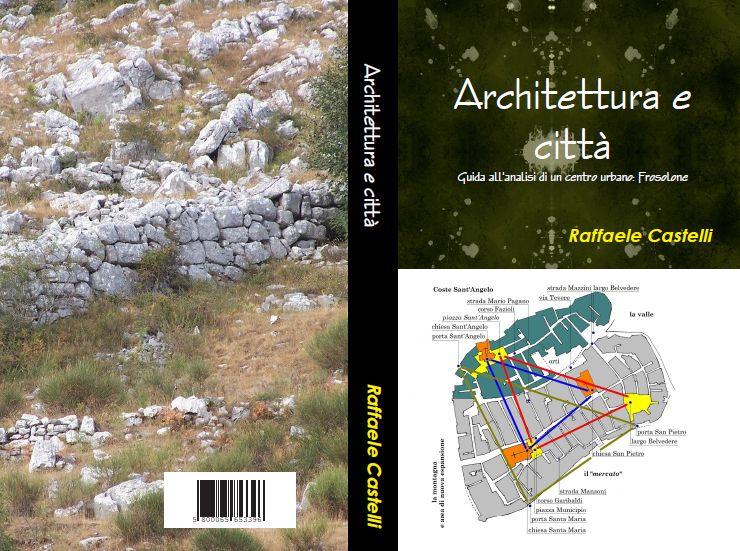 Architettura e citta 39 di raffaele castelli saggio sulle for Software di progettazione di architettura domestica